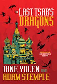Cover of The Last Tsar's Dragons by Adam Stemple and Jane Yolen