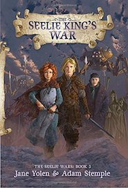 Cover of The Seelie King's War by Jane Yolen and Adam Stemple